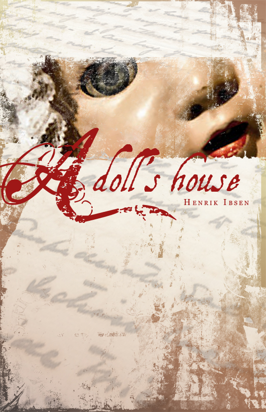 the problem of women in a dolls house by henrik ibsen Earlier this year, i directed a production of ibsen's a doll's house for the young vic in london, starring hattie morahan in the role of nora nora is a woman conditioned and formed by the.